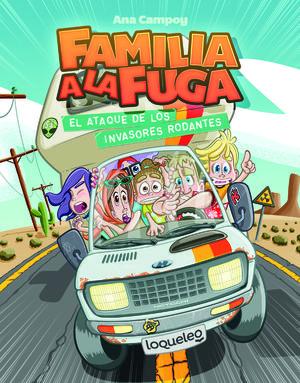 EL ATAQUE DE LOS INVASORES RODANTES. FAMILIA A LA FUGA 4