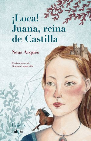 ¡LOCA! JUANA, REINA DE CASTILLA