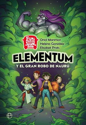 ELEMENTUM Y EL GRAN ROBO DE NAURÚ