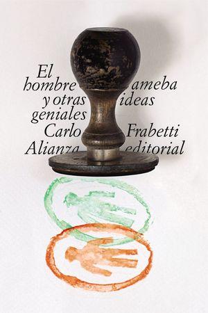 EL HOMBRE AMEBA Y OTRAS IDEAS GENIALES