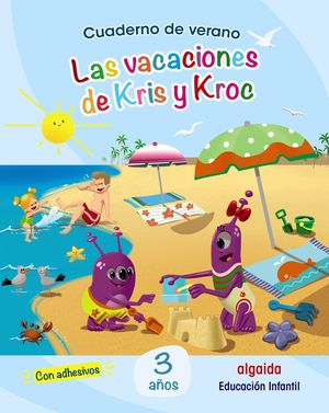 CUAD. DE VERANO: LAS VACACIONES DE KRIS Y KROC 3 AÑOS
