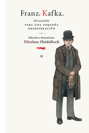 Franz Kafka : ocasión para una pequeña desesperación