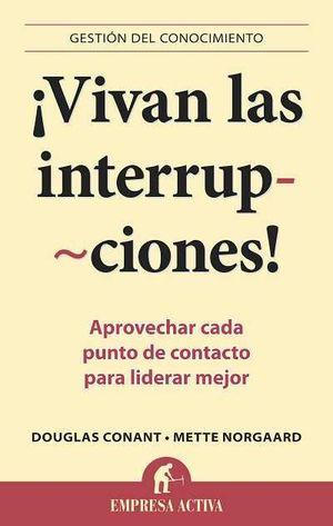VIVAN LAS INTERRUPCIONES!