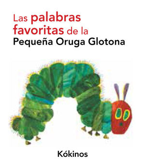 LAS PALABRAS FAVORITAS DE LA PEQUEÑA ORUGA GLOTONA (BILINGÜE)