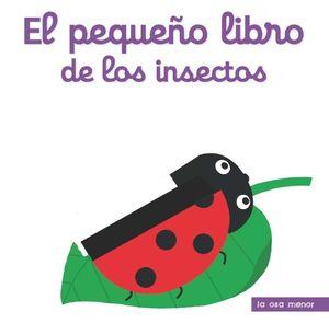 EL PEQUEÑO LIBRO DE LOS INSECTOS