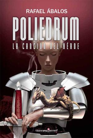 POLIEDRUM II. LA CANCION DEL HEROE