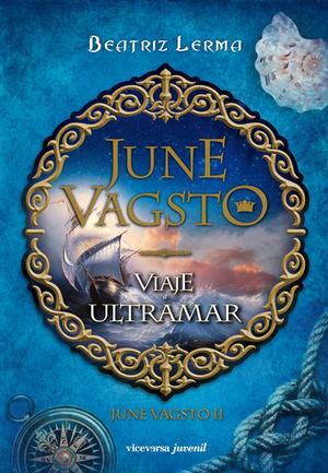 JUNE VAGSTO II. VIAJE A ULTRAMAR
