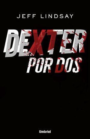 DEXTER POR DOS
