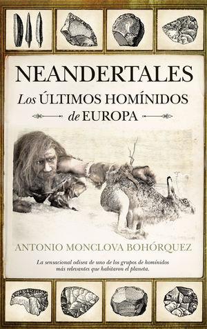 NEANDERTALES. LOS ÚLTIMOS HOMÍNIDOS DE EUROPA