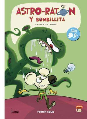 ASTRO-RATON Y BOMBILLITA. PARECE QUE CHISPEA