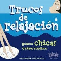 TRUCOS RELAJACION PARA CHICAS ESTRESADAS