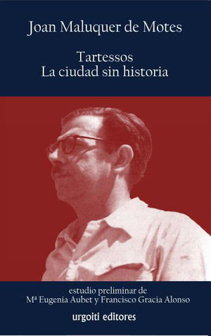 TARTESSOS, LA CIUDAD SIN HISTORIA