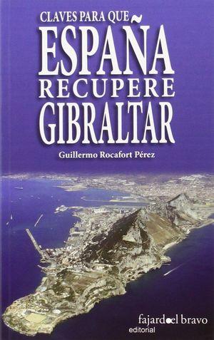CLAVES PARA QUE ESPAÑA RECUPERE GIBRALTAR