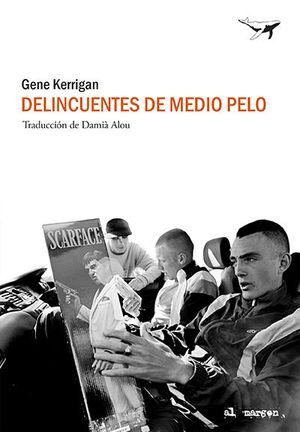 DELINCUENTES DE MEDIO PELO