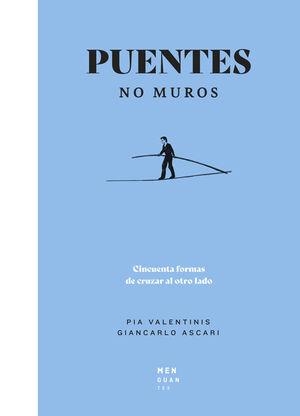 PUENTES, NO MUROS