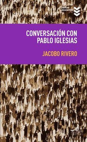 CONVERSACIONES CON PABLO IGLESIAS (PODEMOS)