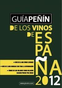 GUÍA PEÑÍN DE LOS VINOS DE ESPAÑA 2012 ; MANUAL DEL BUEN CATADOR
