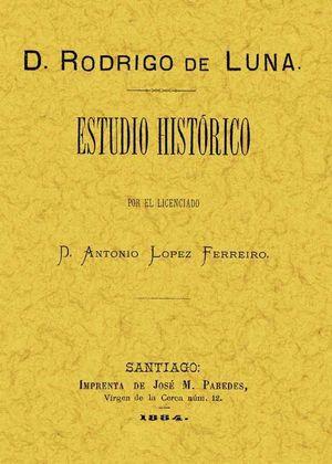 D. RODRIGO DE LUNA, ESTUDIO HISTÓRICO