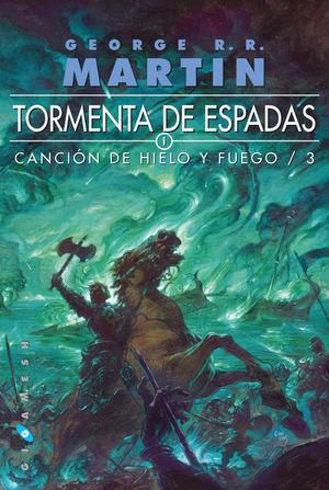 TORMENTA DE ESPADAS (RÚSTICA 1 TOMO 2013) CANCIÓN DE HIELO Y FUEGO 3