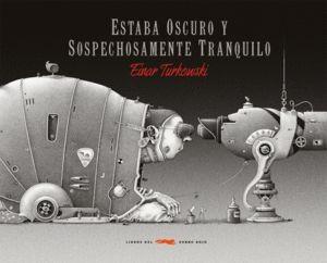 ESTABA OSCURO Y SOSPECHOSAMENTE TRANQUILO