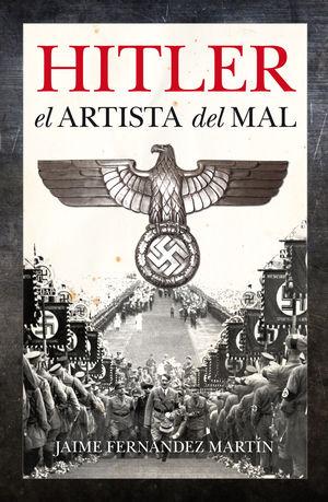 HITLER, EL ARTISTA DEL MAL