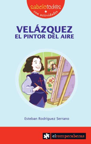 VELAZQUEZ EL PINTOR DEL AIRE