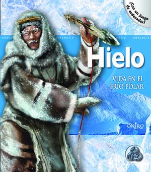 Hielo : vida en el frío polar