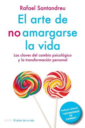 EL ARTE DE NO AMARGARSE LA VIDA + INVITACIONES AL OPTIMISMO