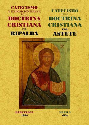 CATECISMO Y EXPOSICIÓN BREVE DE LA DOCTRINA CRISTIANA