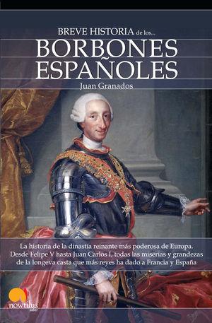 BORBONES ESPAÑOLES, BREVE HISTORIA