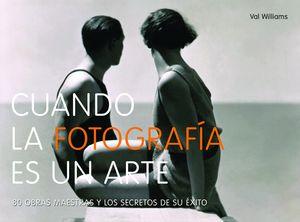 CUANDO LA FOTOGRAFÍA ES UN ARTE