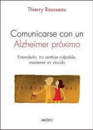 COMUNICARSE CON UN ALZHEIMER PRÓXIMO