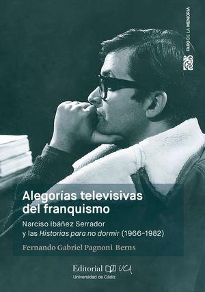 ALEGORÍAS TELEVISIVAS DEL FRANQUISMO. NARCISO IBÁÑEZ SERRADOR Y LAS HISTORIAS PA
