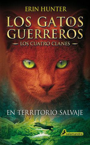 EN TERRITORIO SALVAJE - LOS GATOS GUERREROS I - LOS CUATRO CLANES