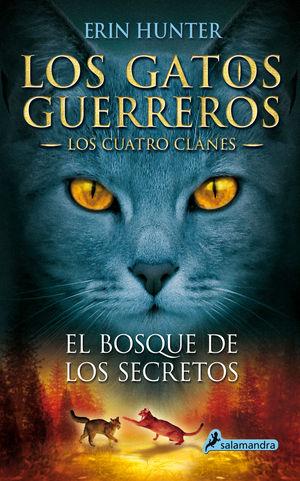 EL BOSQUE DE LOS SECRETOS - LOS GATOS GUERREROS III - LOS CUATRO CLANES