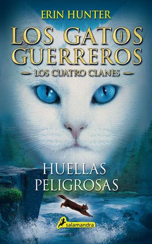 HUELLAS PELIGROSAS - LOS GATOS GUERREROS IV - LOS CUATRO CLANES