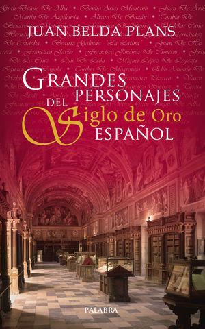 GRANDES PERSONAJES DEL SIGLO DE ORO ESPAÑOL