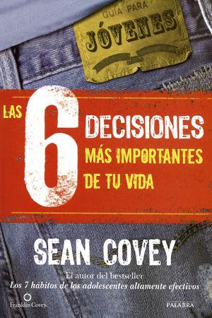 LAS 6 DECISIONES MS IMPORTANTES DE TU VIDA