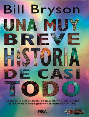 UNA MUY BREVE HISTORIA DE CASI TODO (ilustrado)