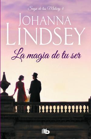 LA MAGIA DE TU SER (SAGA MALORY IV)