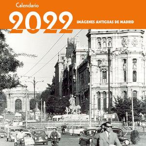CALENDARIO 2022 IMÁGENES ANTIGUAS DE MADRID