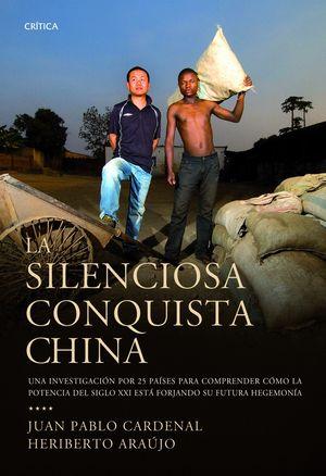 La silenciosa conquista china : Una investigación por 25 países para comprender cómo la potencia del