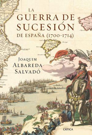 LA GUERRA DE SUCESION DE ESPAÑA (1700-1714)