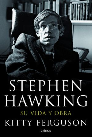 STEPHEN HAWKING. SU VIDA Y OBRA