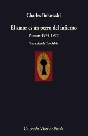El amor es un perro del infierno : poesía, 1974-1977