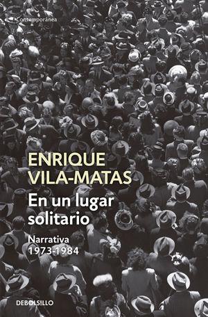 EN UN LUGAR SOLITARIO Narrativa 1973-1984