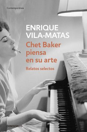 CHET BAKER PIENSA EN SU ARTE Relatos selectos
