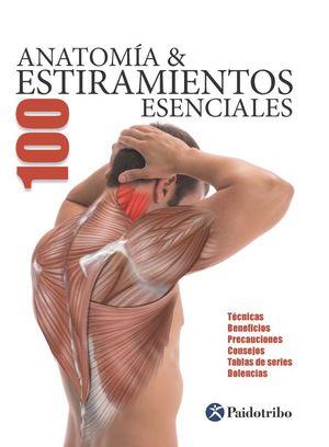 ANATOMÍA  100 ESTIRAMIENTOS ESENCIALES (COLOR)