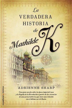 VERDADERA HISTORIA DE MATHILDE K,LA