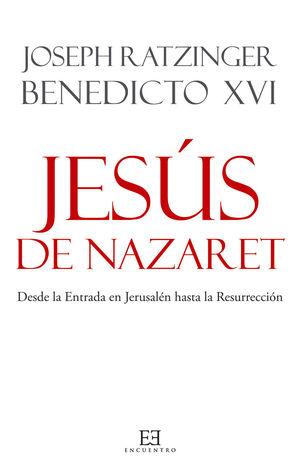 JESÚS DE NAZARET Desde la entrada en Jerusalén hasta la resurrección